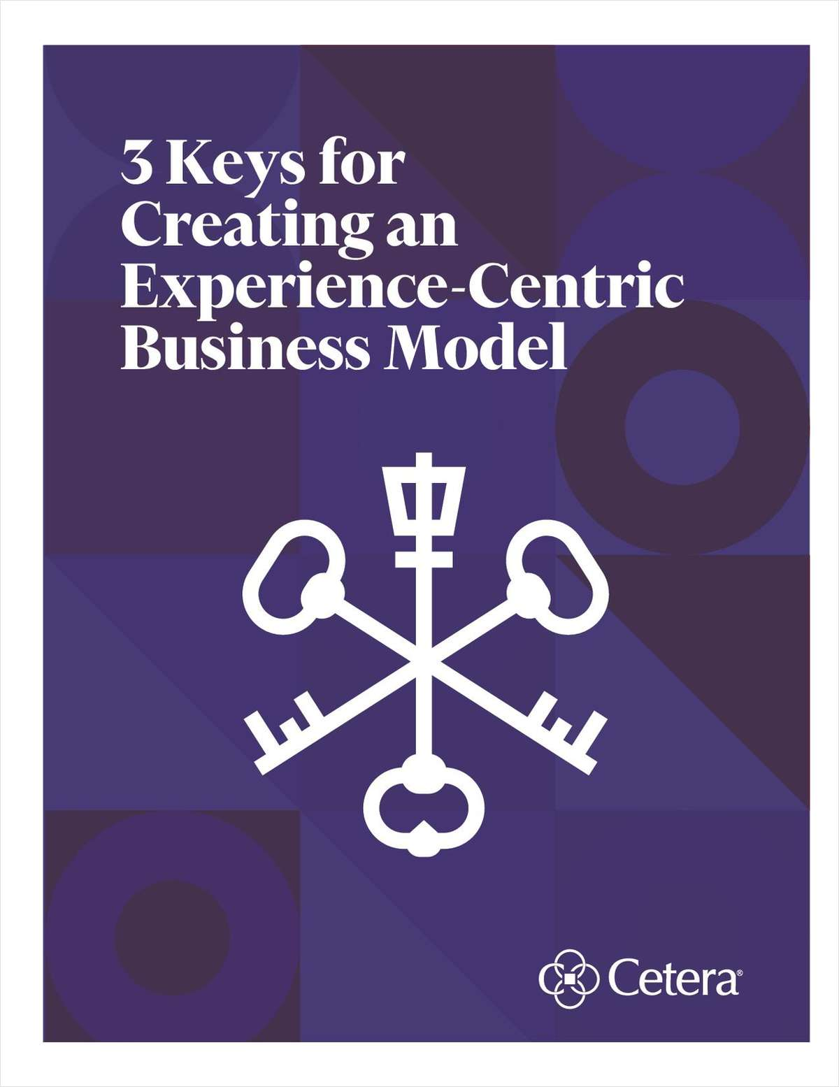 3 Keys for Creating an Experience-Centric Business Model