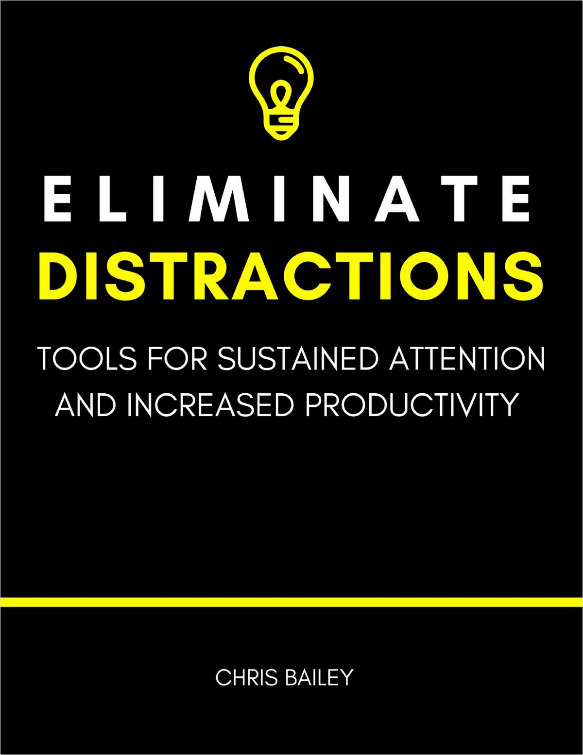 Eliminate Distractions - Tools for Sustained Attention and Increased Productivity