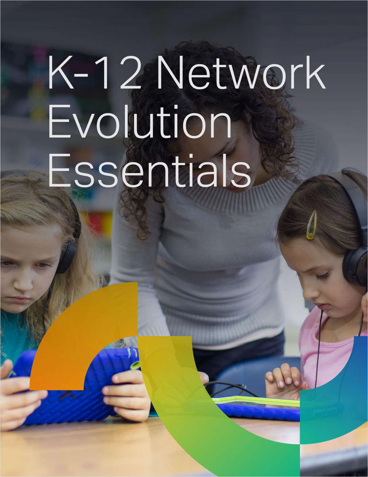 K-12 Network Evolution Essentials: Paving the Digital Highway