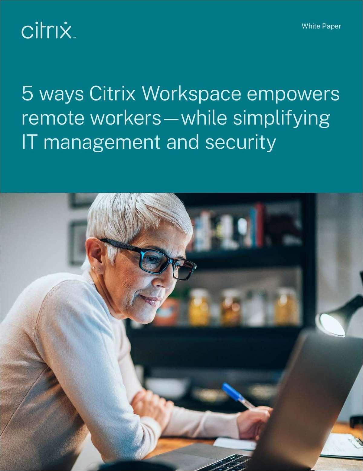 5 Ways Citrix Workspace Empowers Remote Workers