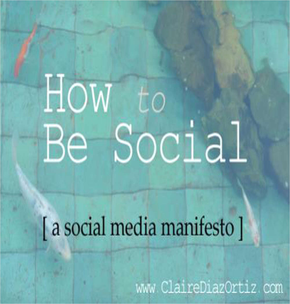 How to Be Social: A Social Media Manifesto