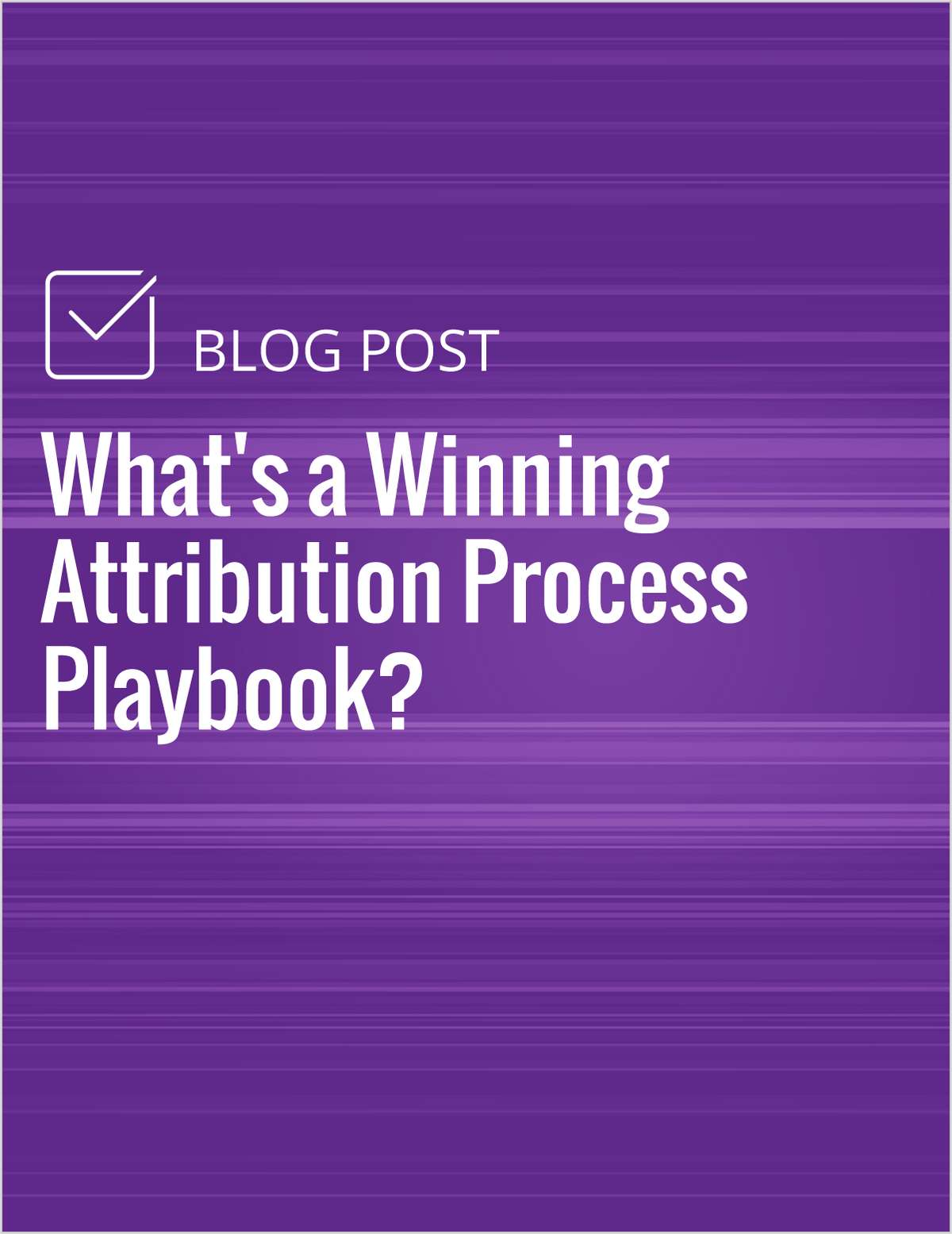 What's a Winning Attribution Process Playbook?