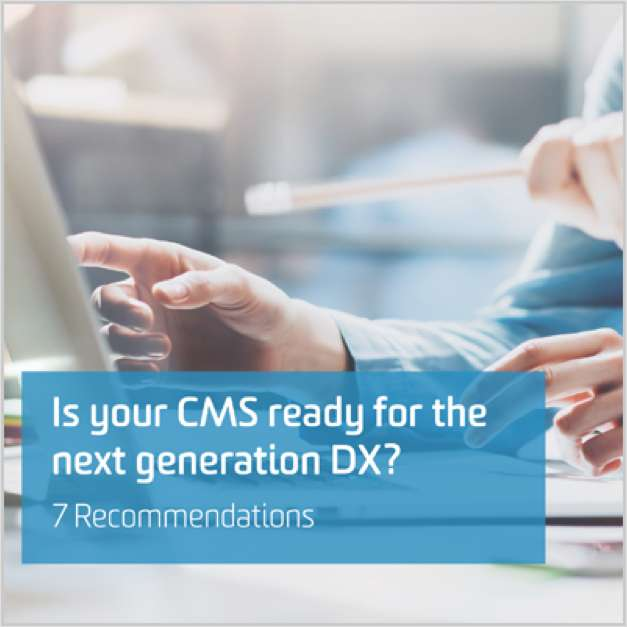 Is Your CMS Ready for the Next Generation DX?