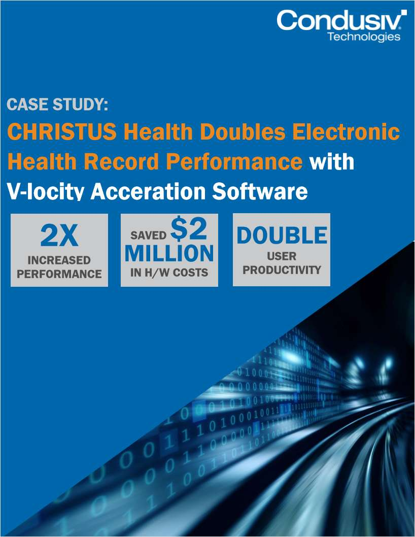 CHRISTUS Health Doubles Electronic Health Record Performance with V-locity I/O Reduction Software