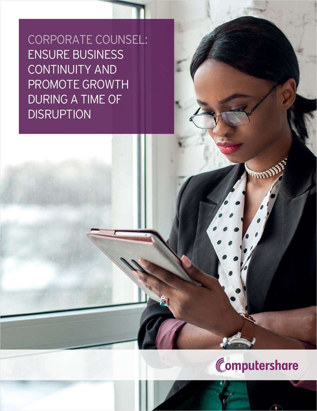 Corporate Counsel: Ensure Business Continuity and Promote Growth During A Time of Disruption