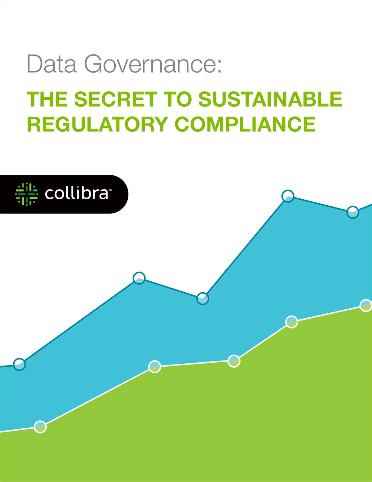 Data Governance: The Secret to Sustainable Regulatory Compliance