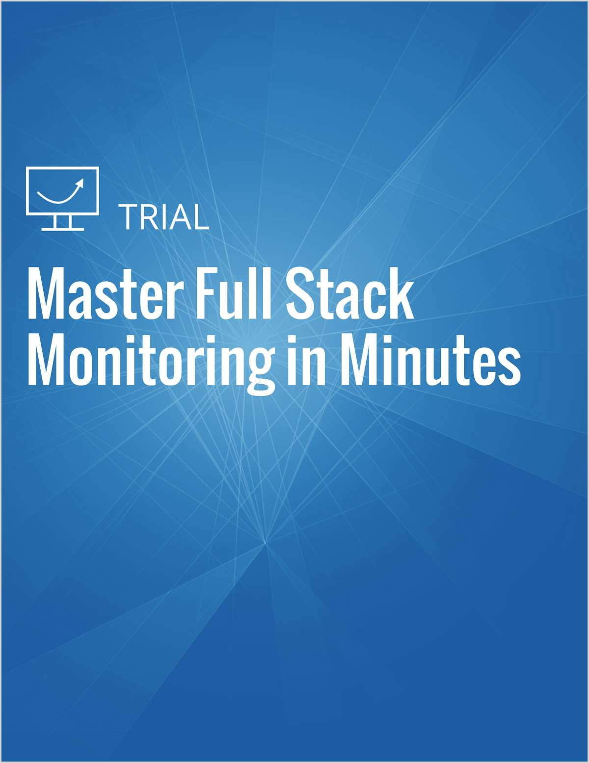 Master Full Stack Monitoring in Minutes
