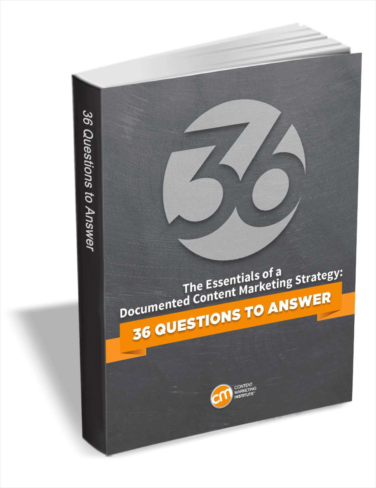The Essentials of a Documented Content Marketing Strategy: 36 Questions to Answer