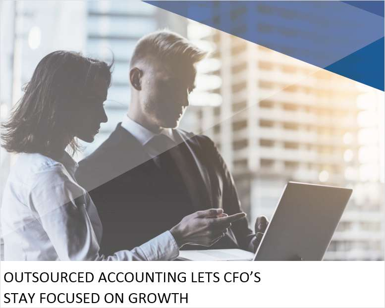 Request your complimentary white paper: 'Outsourced Accounting Lets CFO's Stay Focused on Growth'