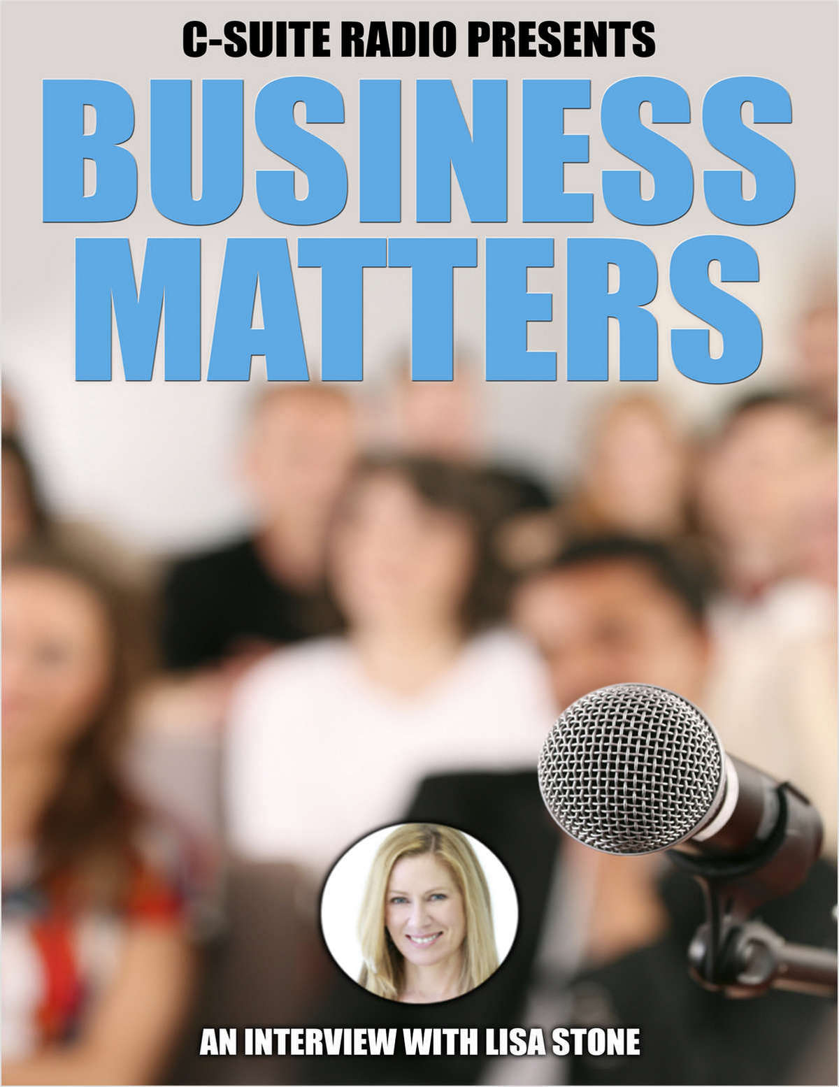 Business Matters Podcast - Discussing Work-Life Balance with Lisa Stone, Co-Founder of BlogHer