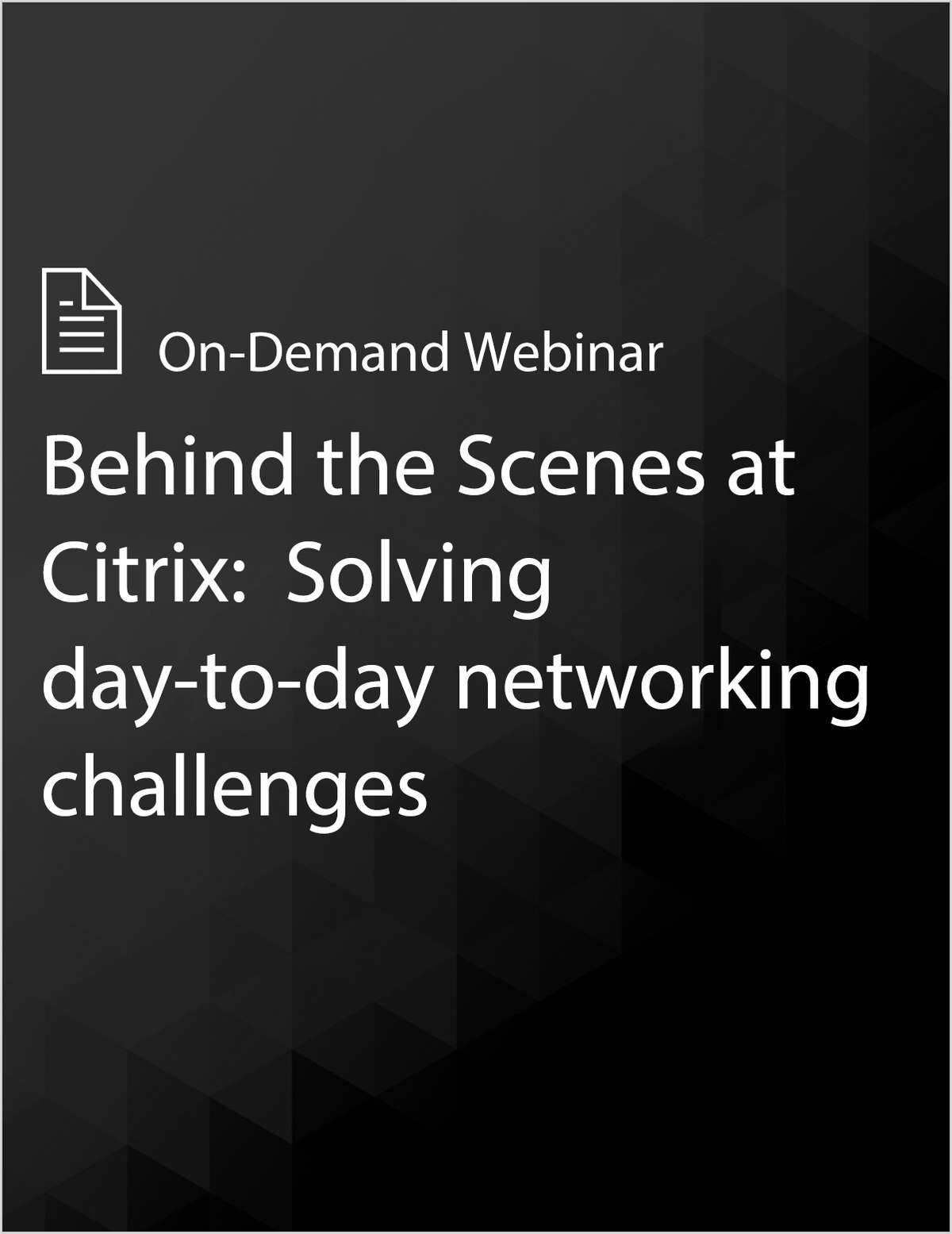 Behind the Scenes at Citrix:  Solving day-to-day networking challenges