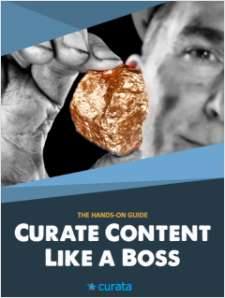 Curate Content Like A Boss: The Hands-On Guide