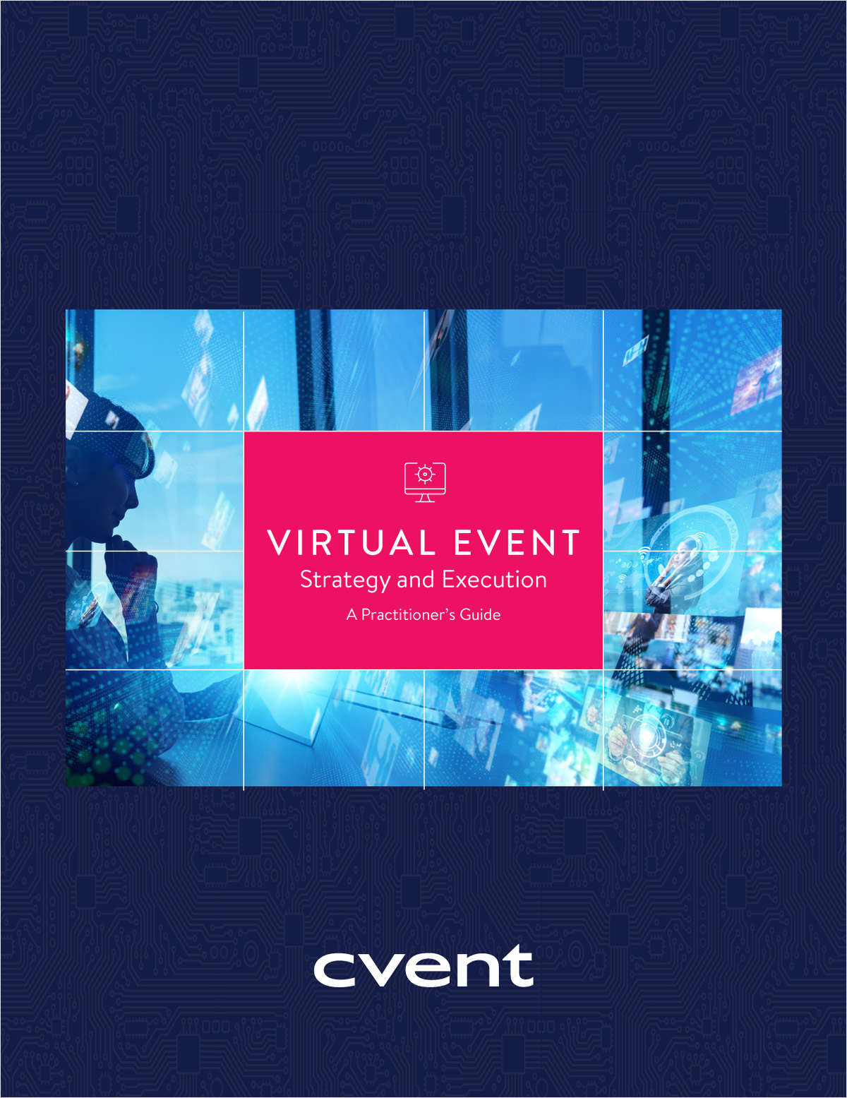 Virtual Event Strategy and Execution: A Practitioner's Guide