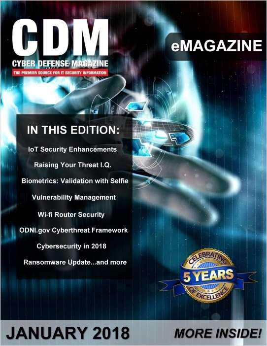 Cyber Defense eMagazine - IoT Security Enhancements - January 2018 Edition