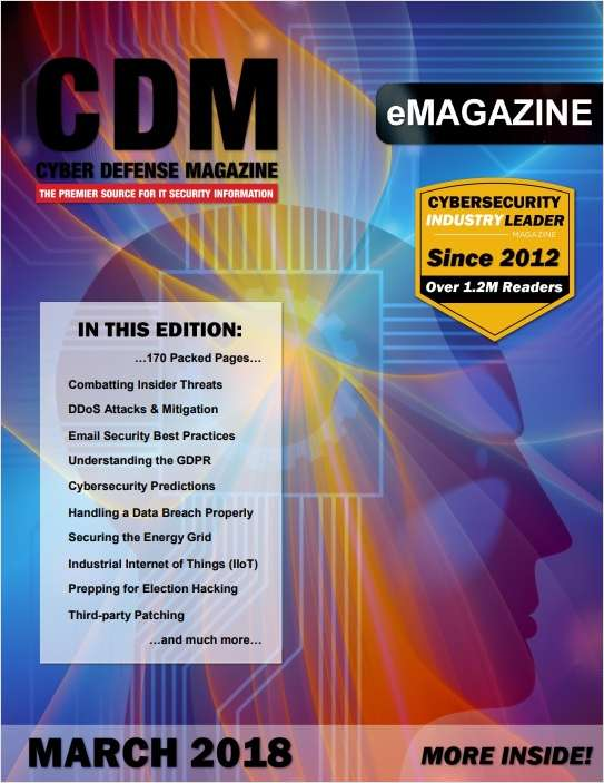 Cyber Defense eMagazine - Combatting Insider Threats - March 2018 Edition