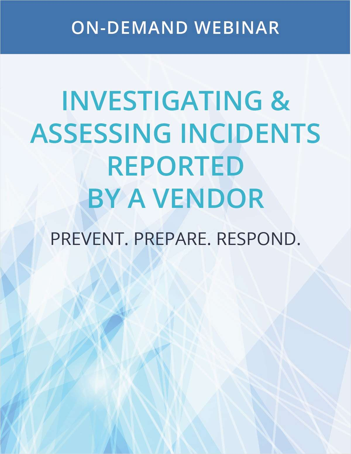 Investigating & Assessing Incidents Reported by a Vendor