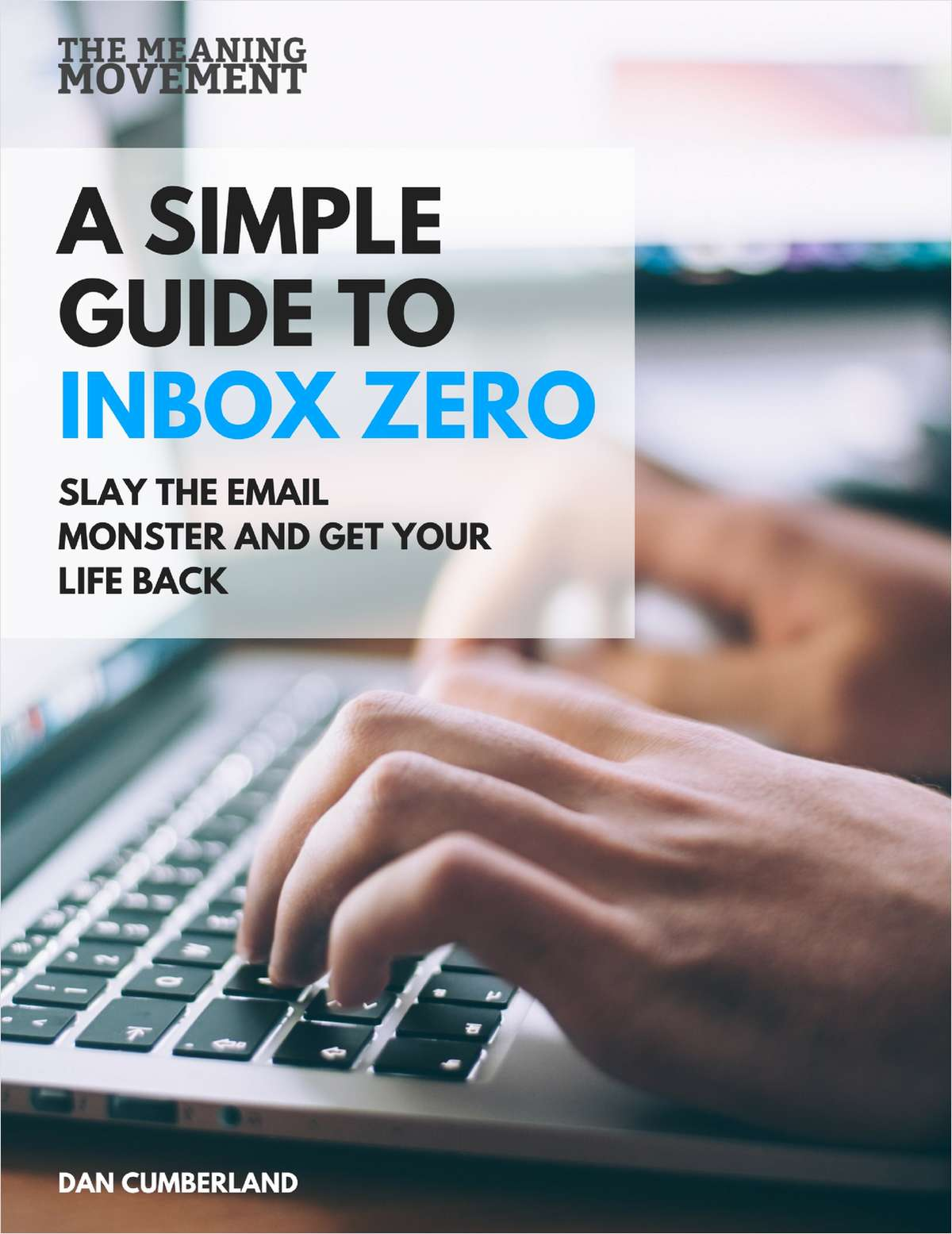A Simple Guide to Inbox Zero - Slay the Email Monster and Get Your Life Back