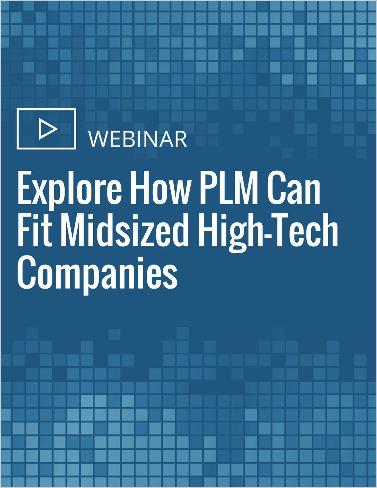 Explore How PLM Can Fit Midsized High-Tech Companies
