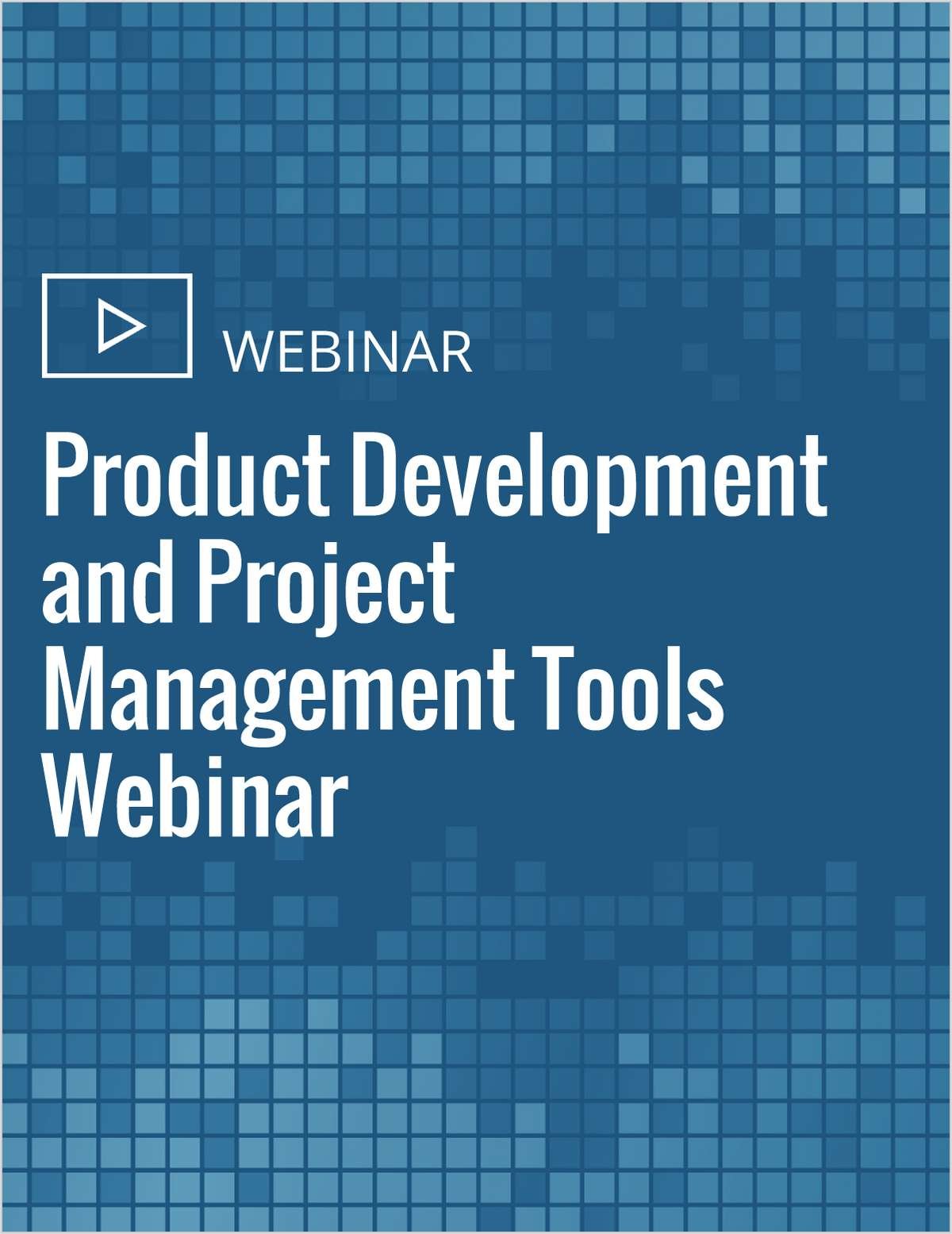 Product Development and Project Management Tools Webinar