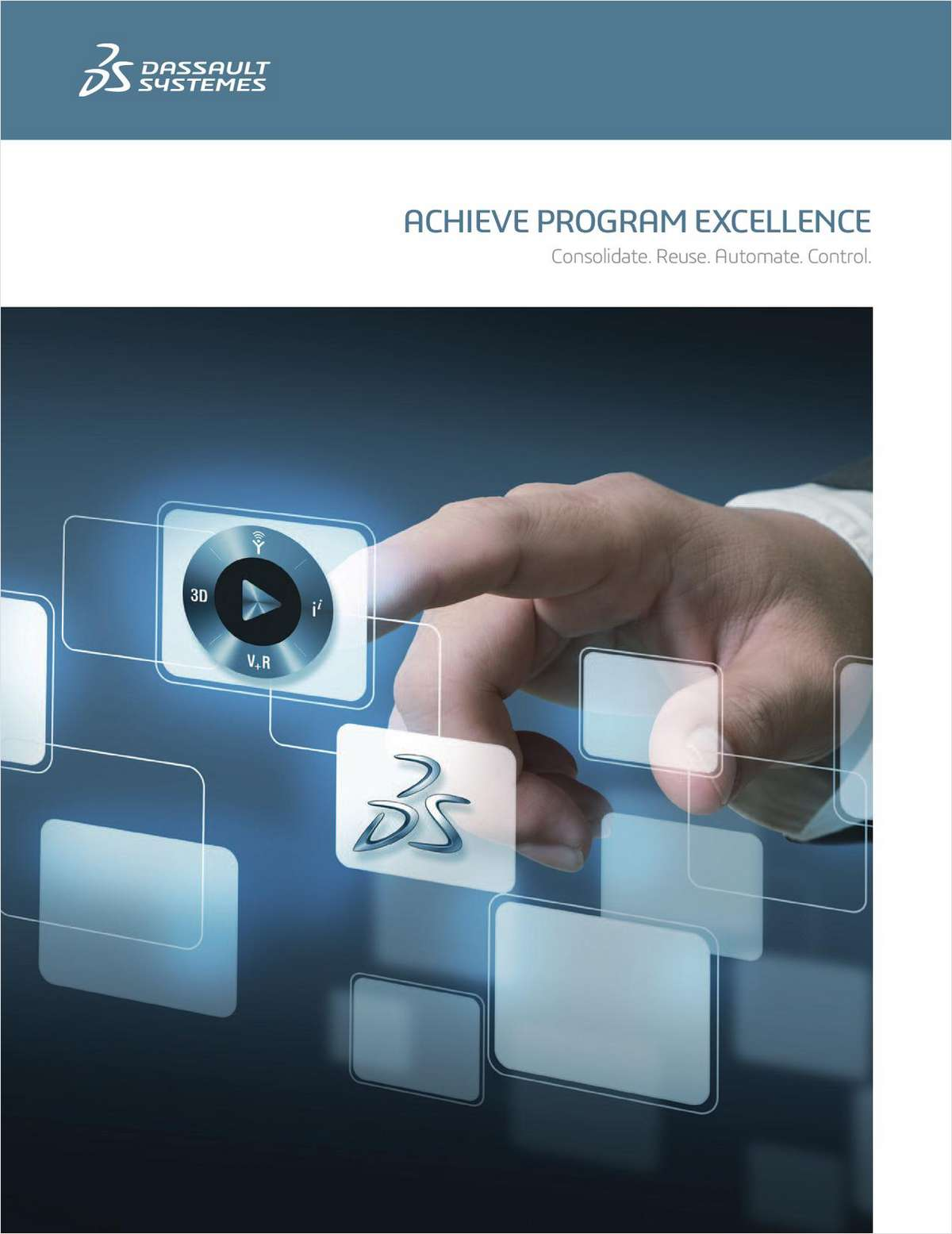 ACHIEVE PROGRAM EXCELLENCE - Consolidate. Reuse. Automate. Control.