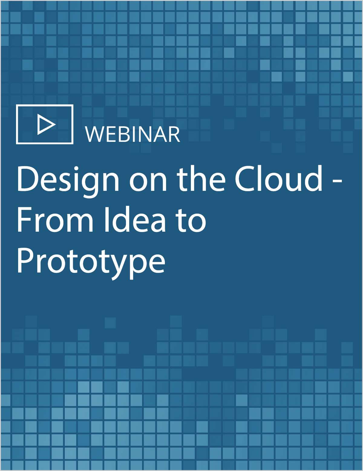 Design on the Cloud - From Idea to Prototype