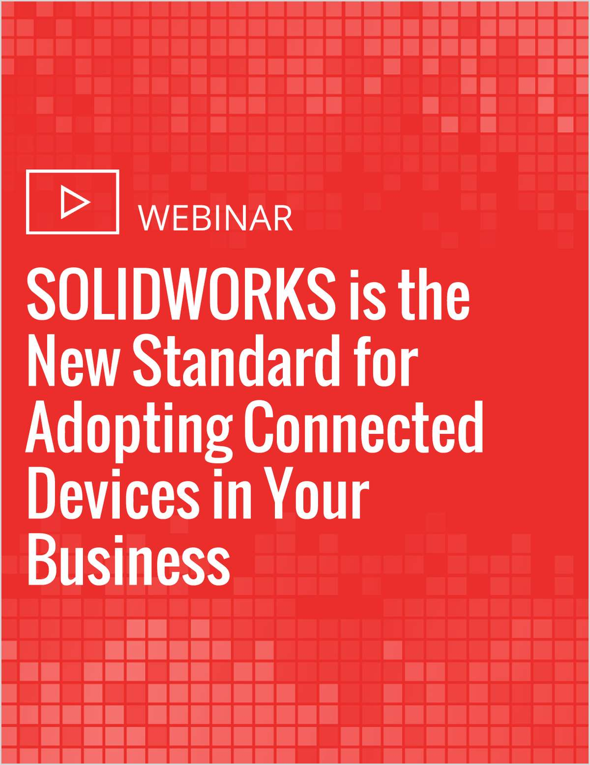 SOLIDWORKS is the New Standard for Adopting Connected Devices in Your Business