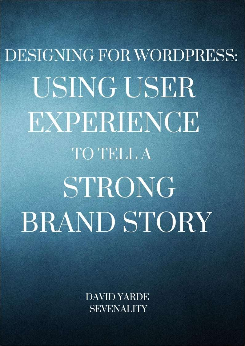 Designing for WordPress: Using User Experience to Tell a Strong Brand Story