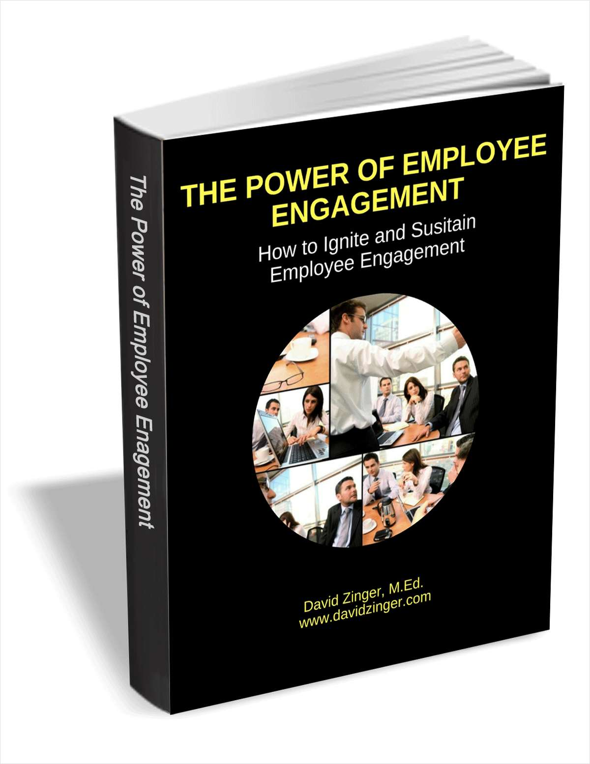 The Power of Employee Engagement - How to Ignite and Sustain Employee Engagement