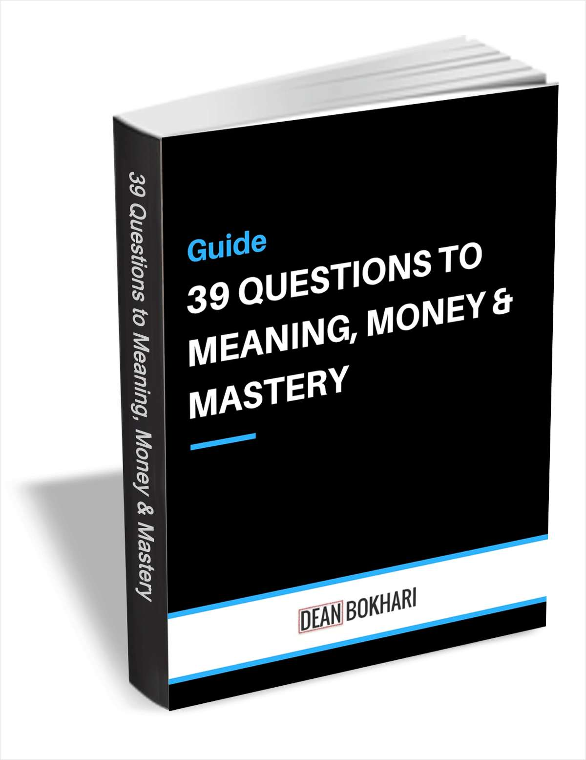 39 Questions to Meaning, Money & Mastery