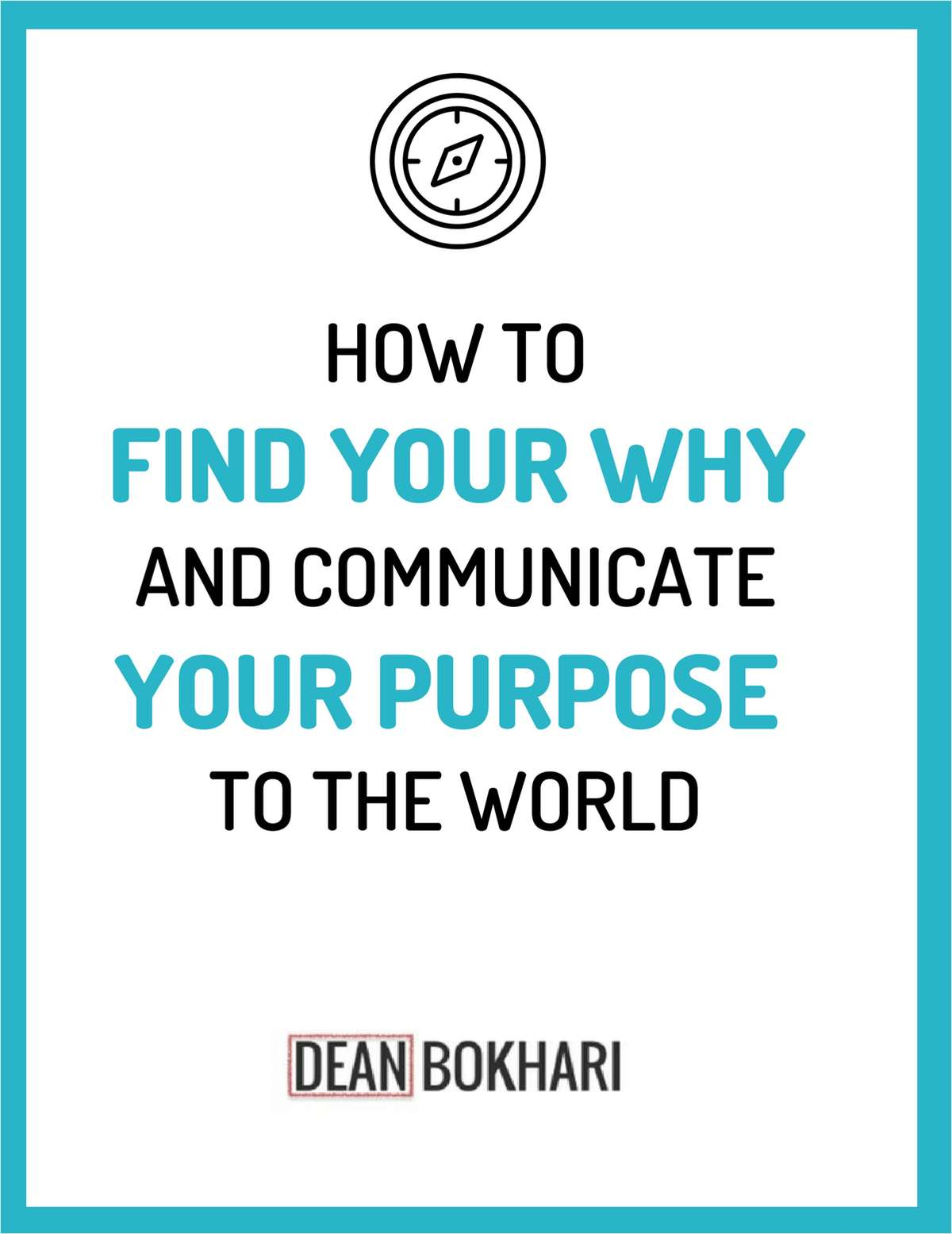 How To Find Your Why and Communicate Your Purpose to the World
