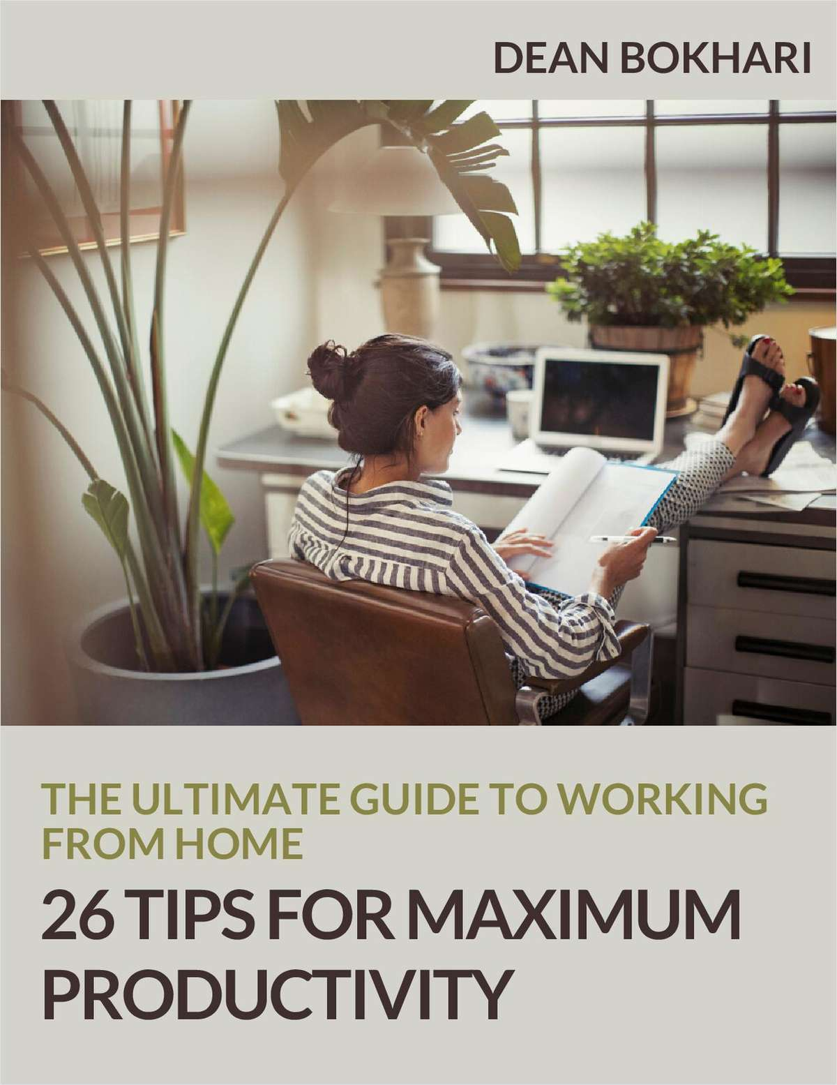 The Ultimate Guide to Working from Home: 26 Tips for Maximum Productivity