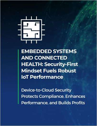 Embedded Systems and Connected Health: Security-First Mindset Fuels Robust IoT Performance