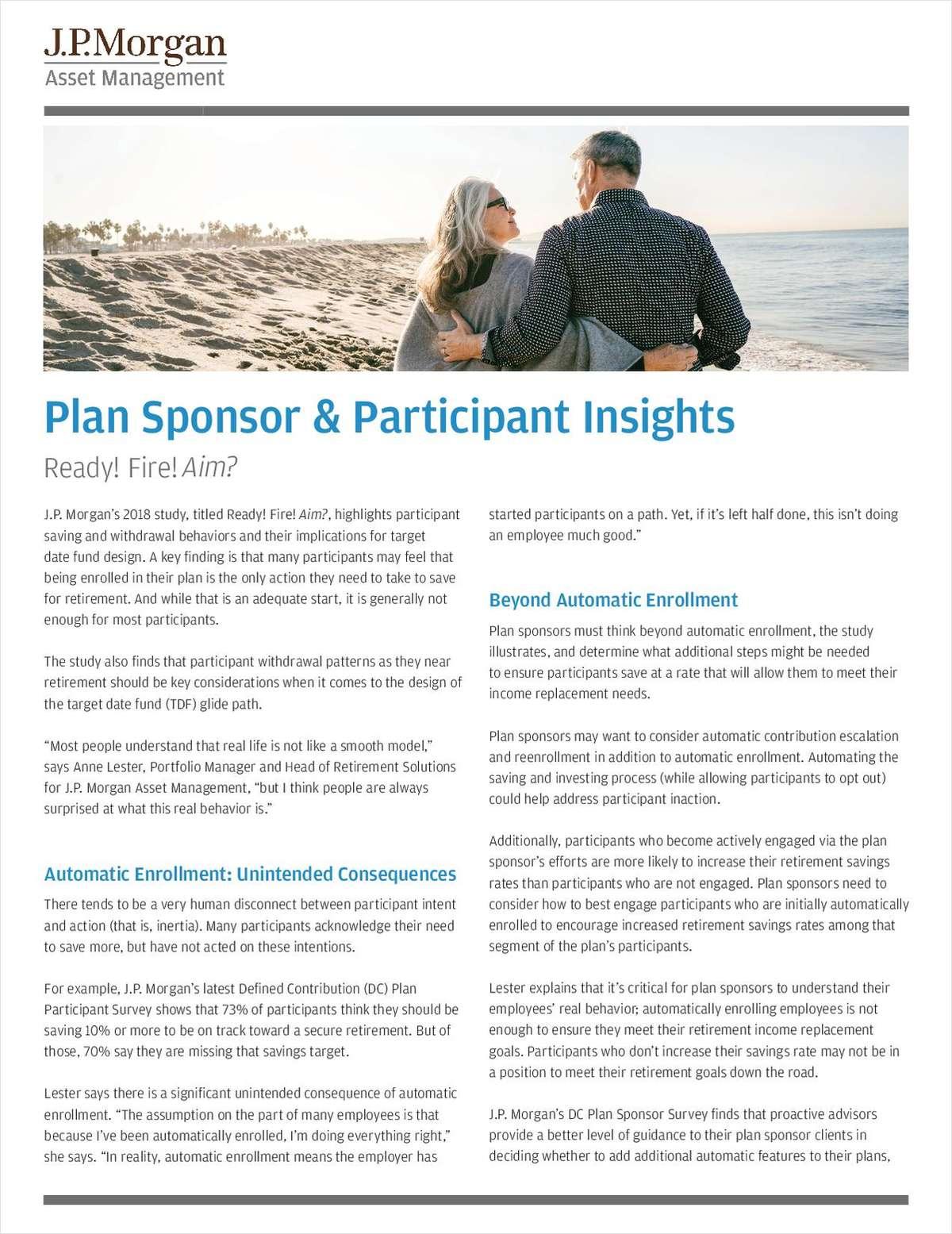 Plan Sponsor & Participant Insights: Ready! Fire! Aim?