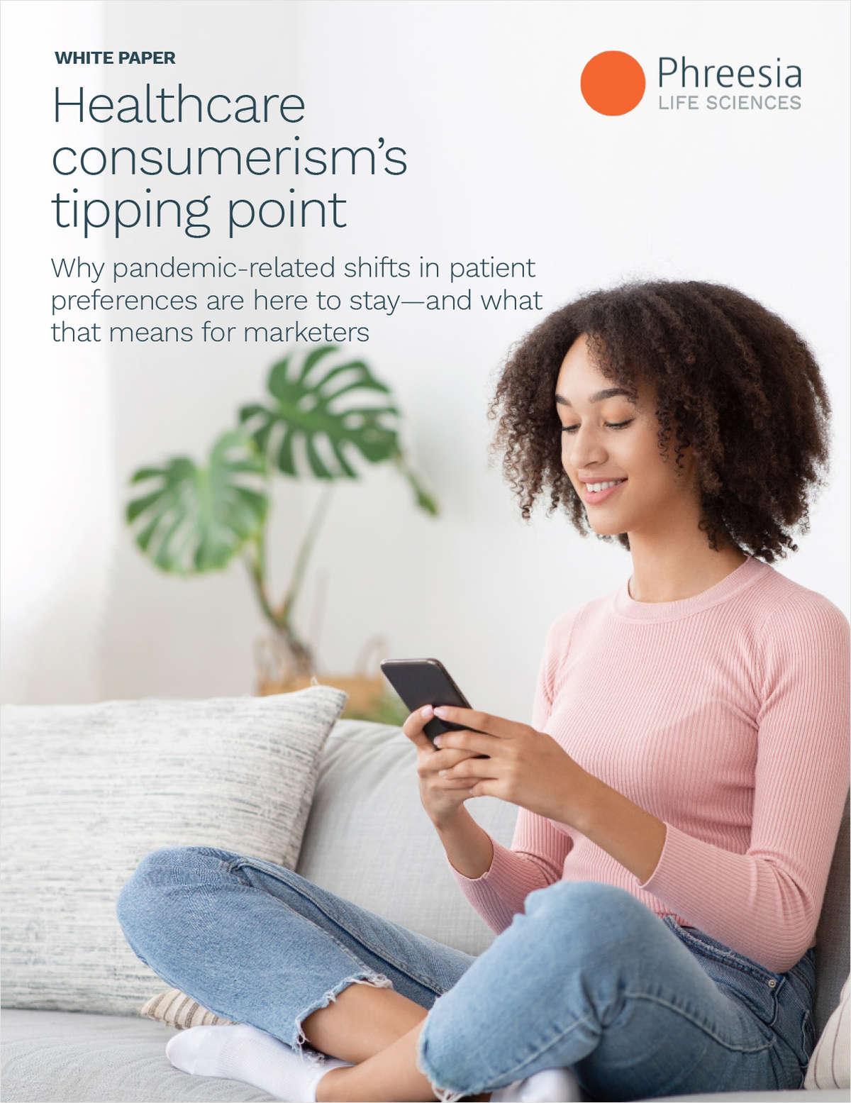 Healthcare consumerism's tipping point: Why pandemic-related shifts in patient preferences are here to stay--and what that means for marketers