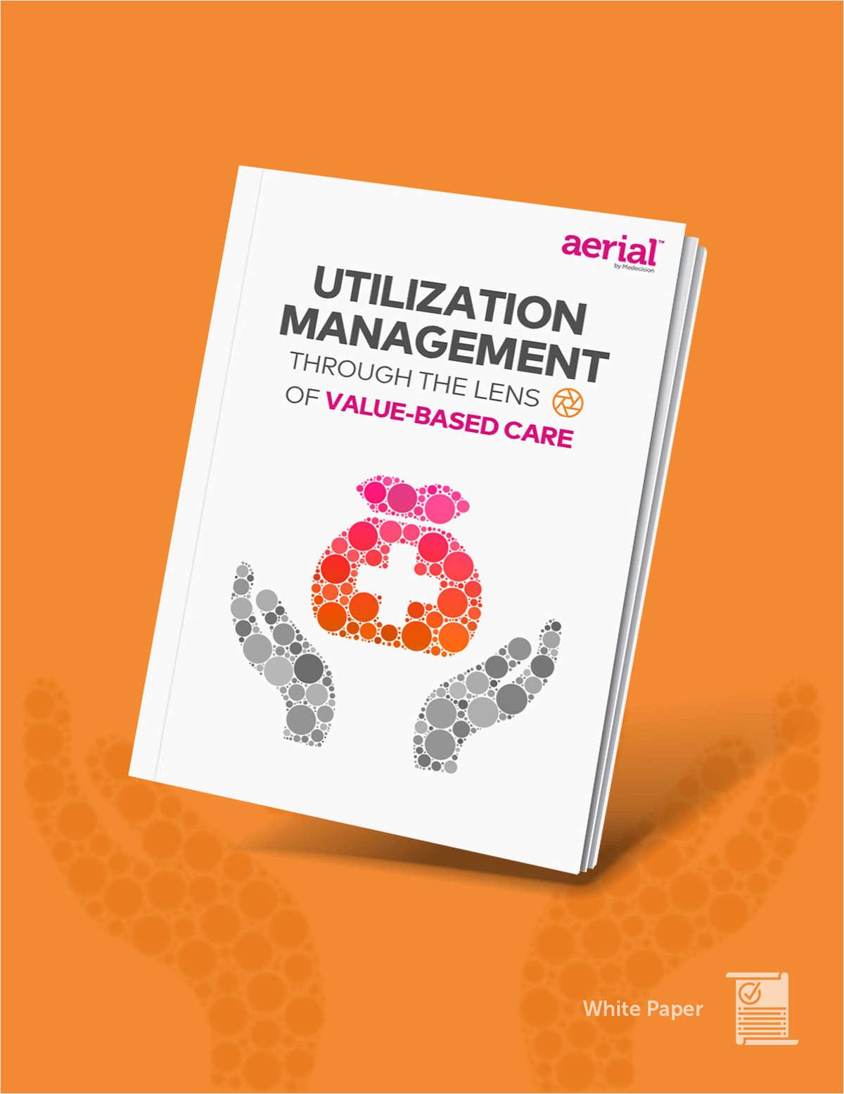 Utilization Management Through the Lens of Value-Based Care