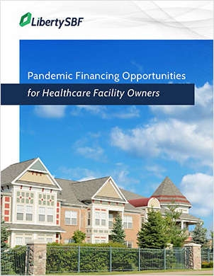 Pandemic Financing Opportunities for Healthcare Facility Owners