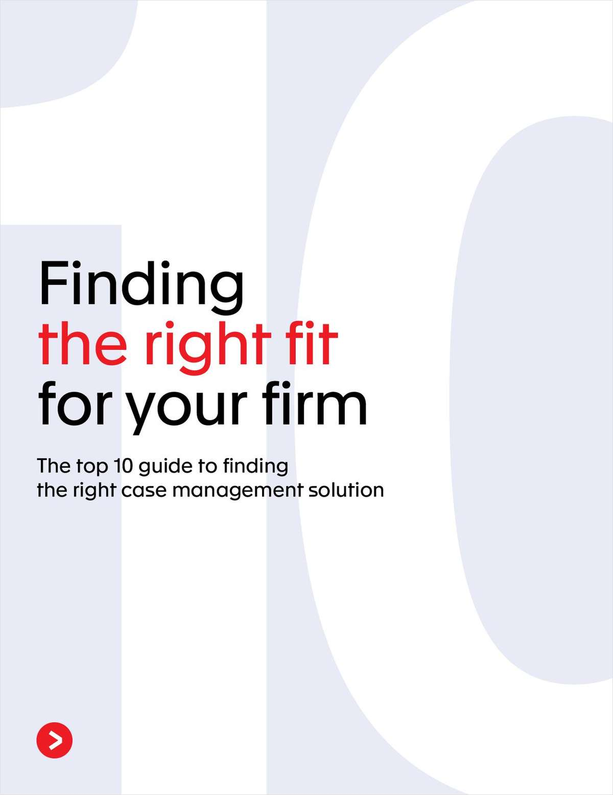 Finding the Right Fit for Your Firm: Top 10 Guide to Finding the Right Case Management Solution