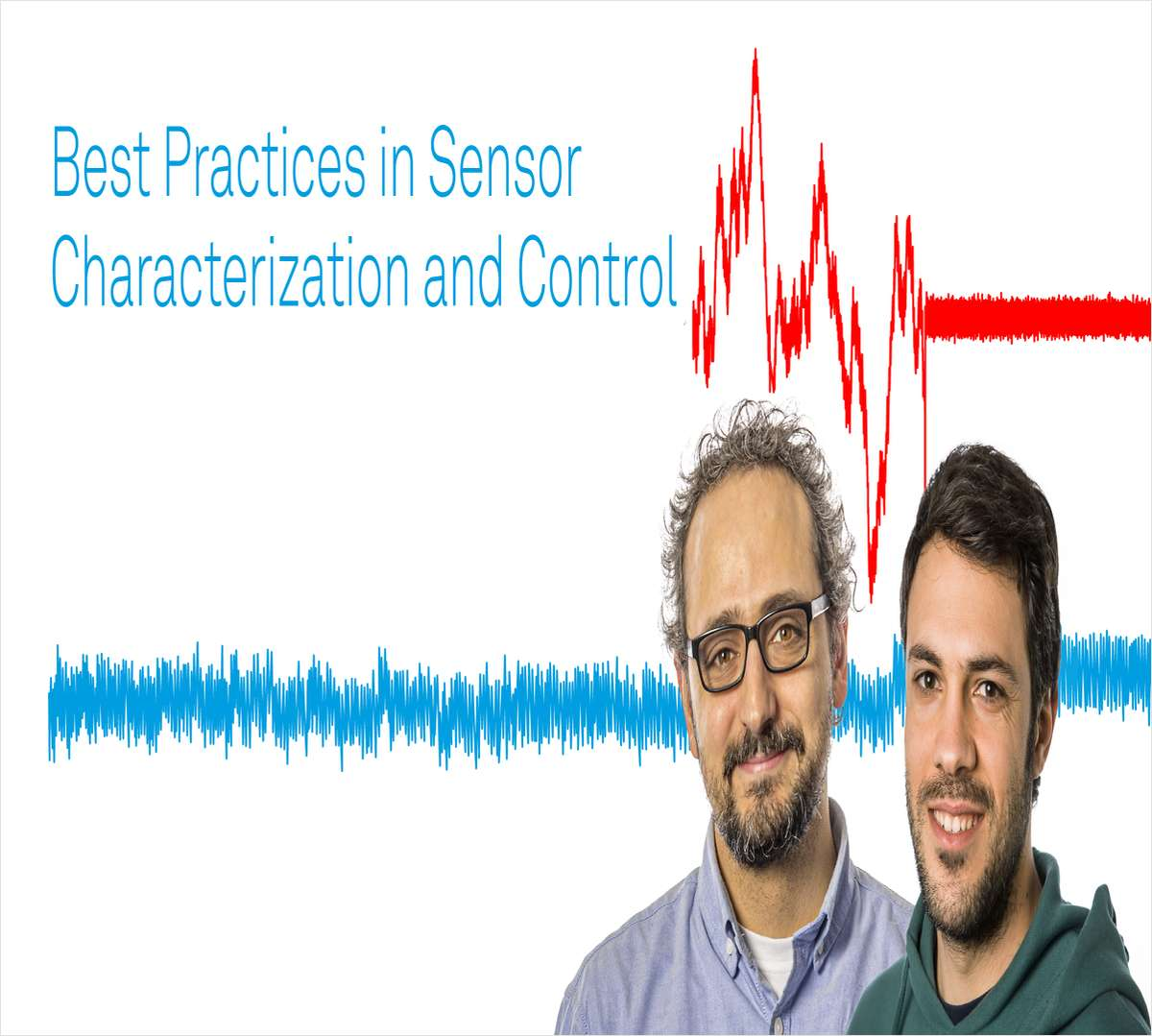 Best Practices in Sensor Characterization and Control