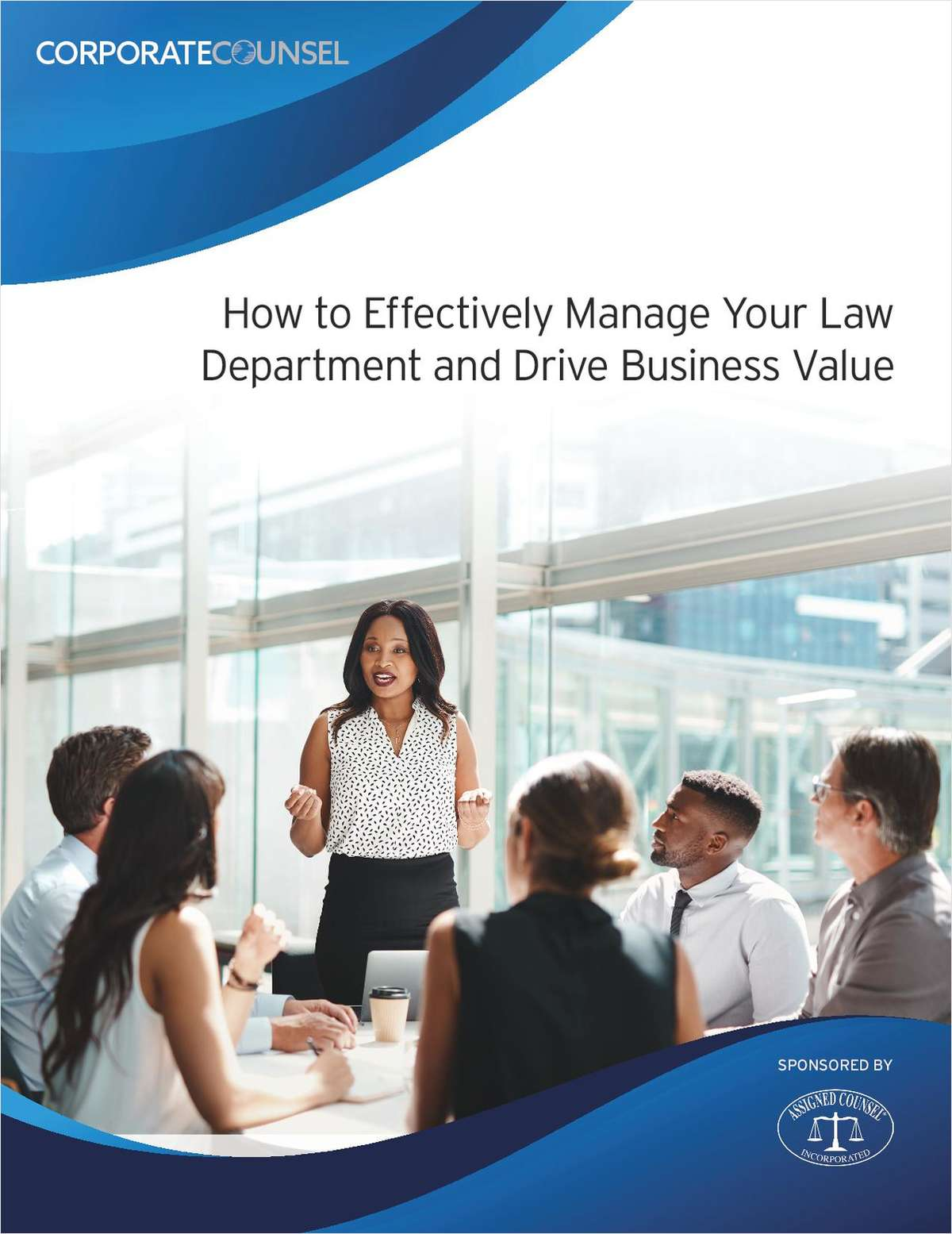 How to Effectively Manage Your Law Department and Drive Business Value