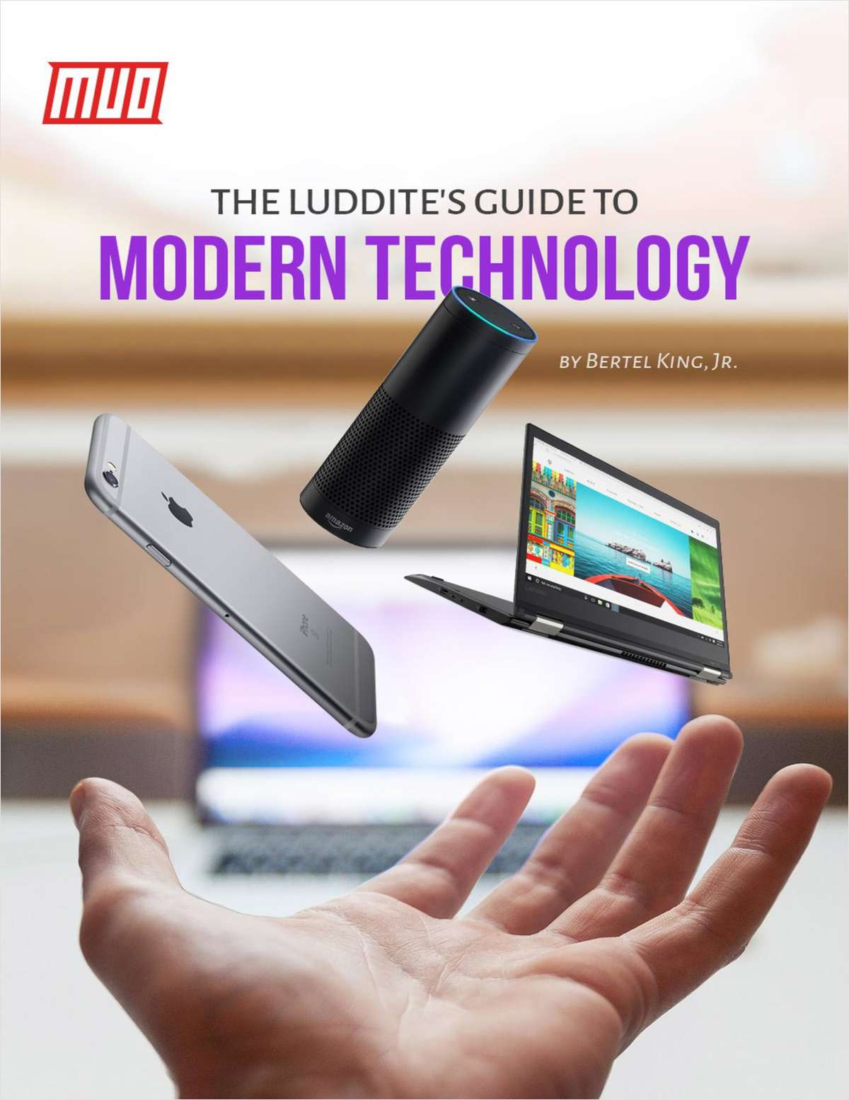 The Luddite's Guide to Modern Technology