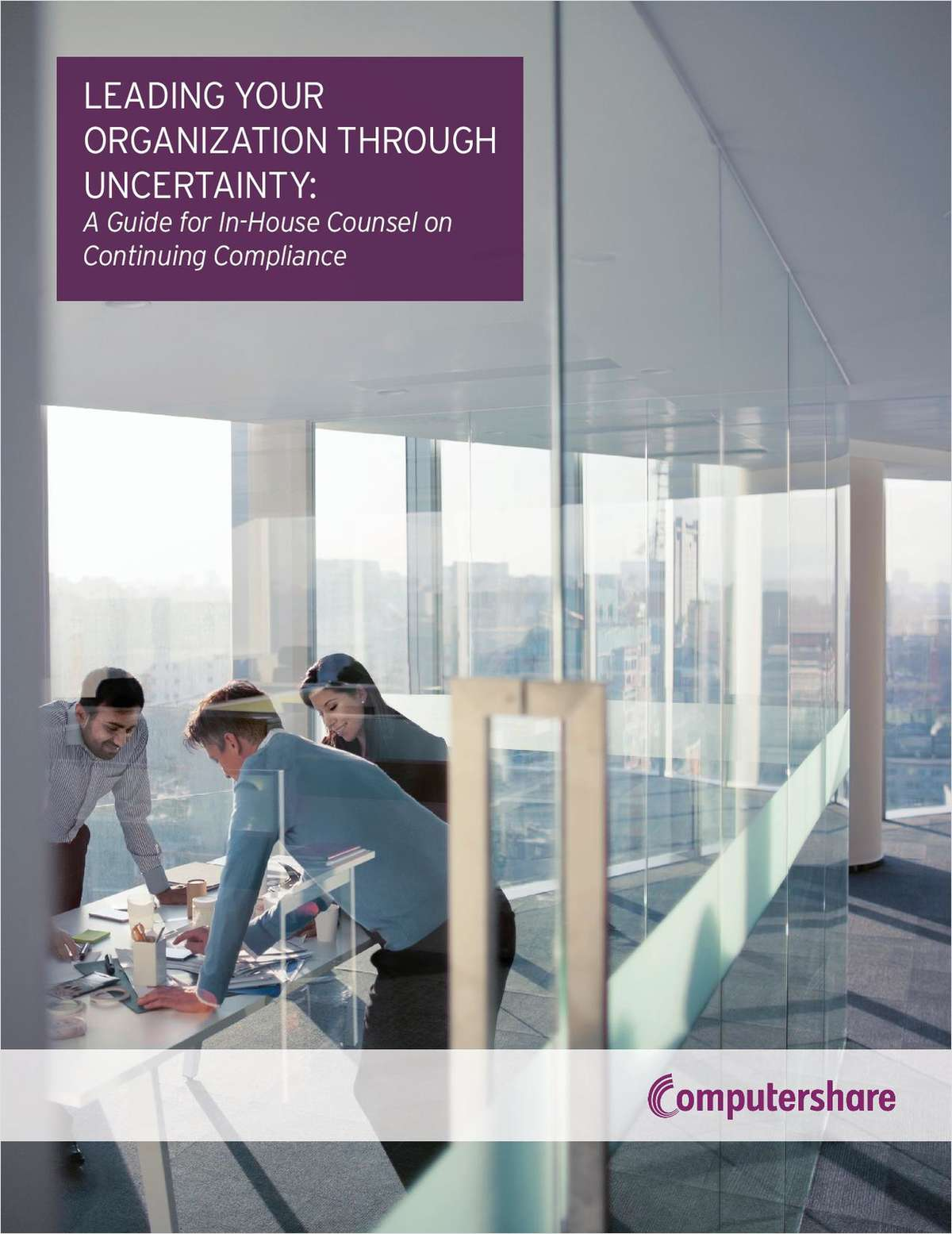 Leading Your Organization Through Uncertainty: A Guide for In-House Counsel on Continuing Compliance