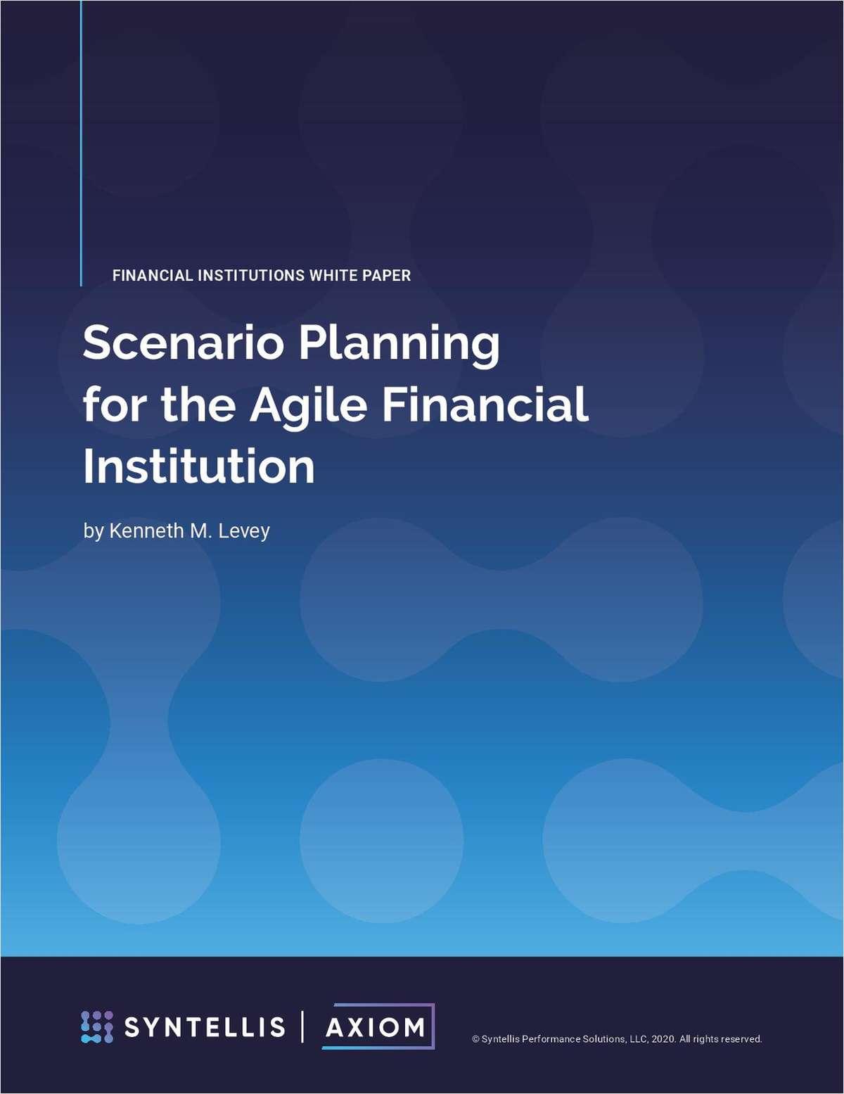 Scenario Planning for the Agile Financial Institution