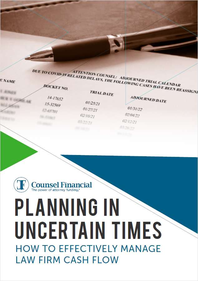 Planning in Uncertain Times: How to Effectively Manage Law Firm Cash Flow