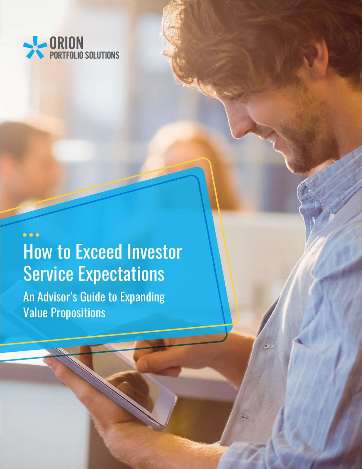How to Exceed Investor Service Expectations: An Advisor's Guide to Expanding Value Propositions