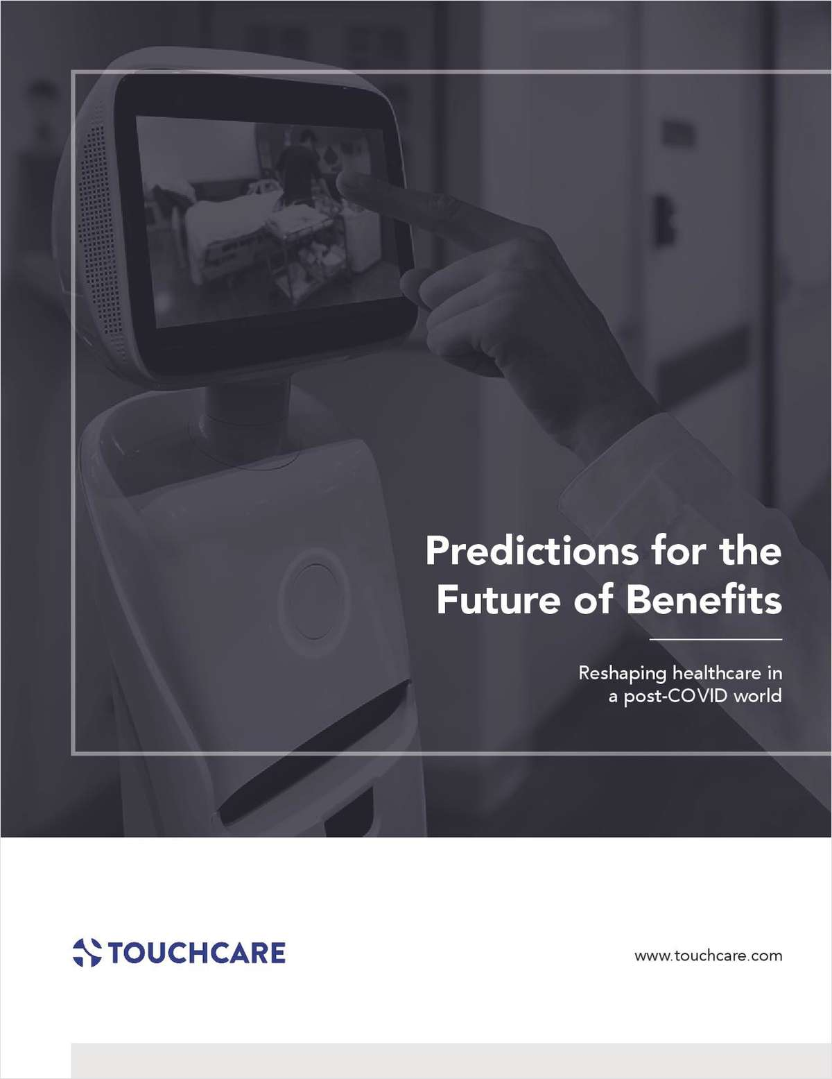 Predictions for the Future of Benefits: Reshaping Healthcare in a Post-COVID World