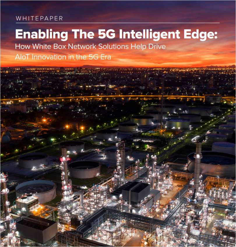 Enabling The 5G Intelligent Edge: How White Box Network Solutions Help Drive AIoT Innovation in the 5G Era