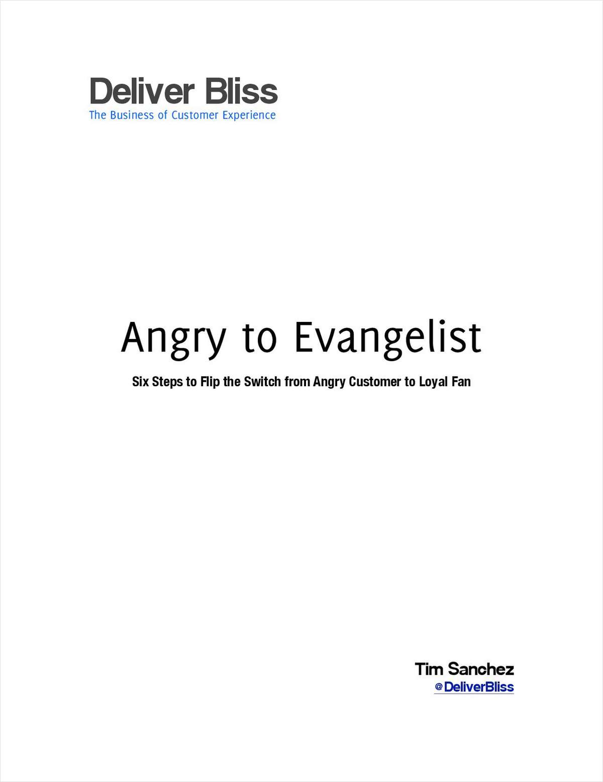 Angry to Evangelist - Six Steps to Flip the Switch from Angry Customer to Loyal Fan