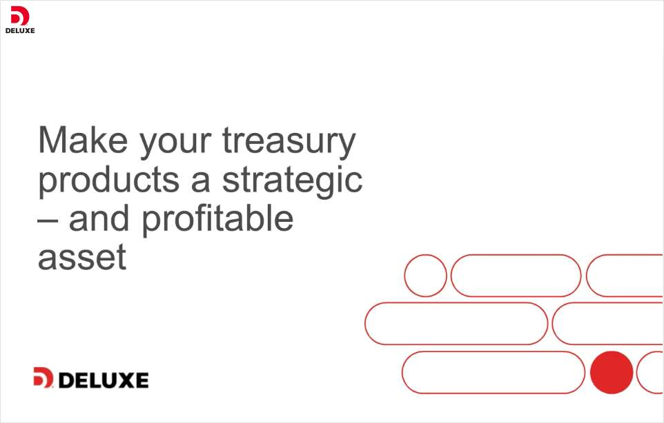 Making Your Treasury Products a Strategic and Profitable Asset