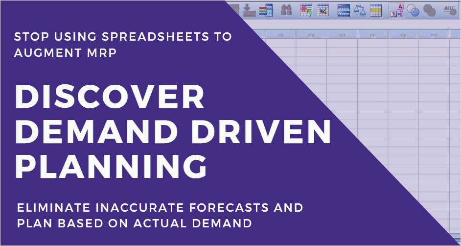 Are You Using Spreadsheets to Augment MRP?