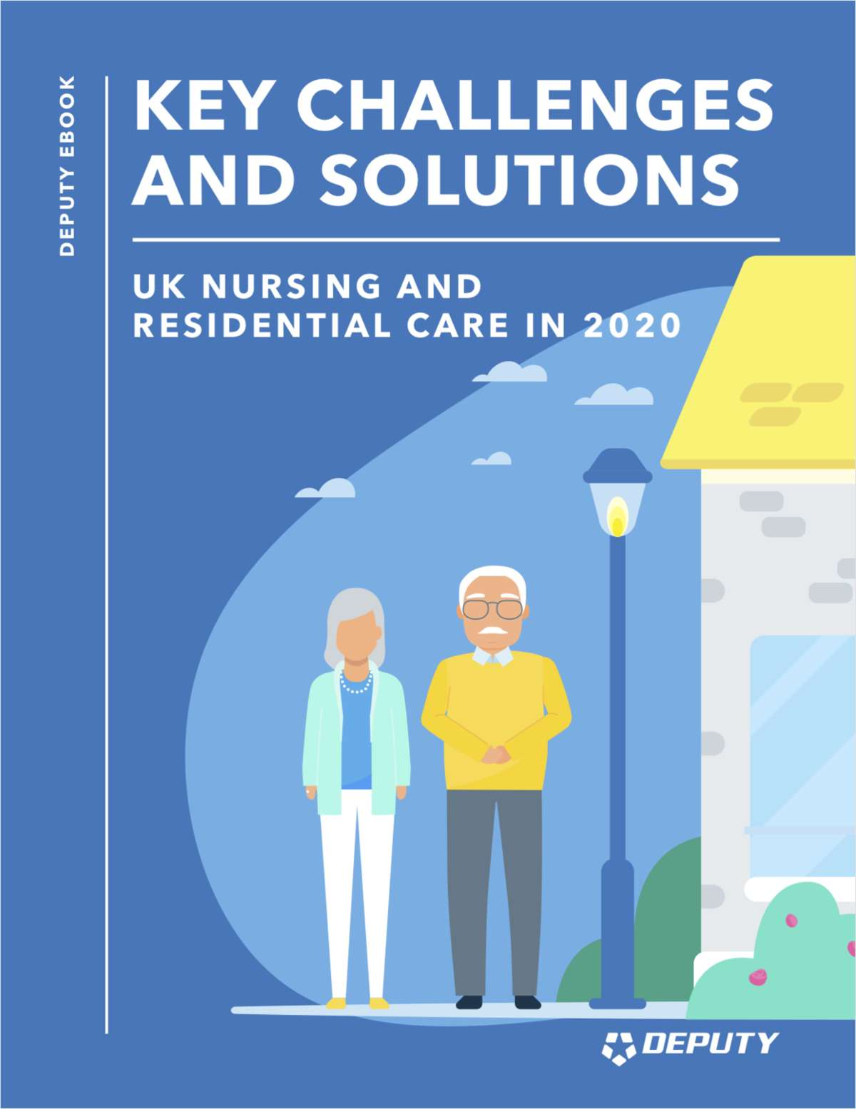 KEY CHALLENGES & SOLUTIONS   - UK Nursing and Residential Care in 2020